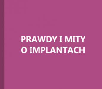 Prawdy i mity o implantach